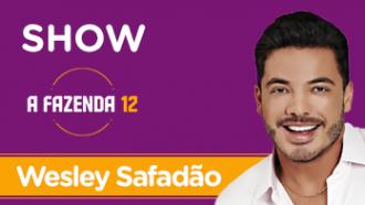 Wesley Safadão: assista ao show completo na festa de A Fazenda 12